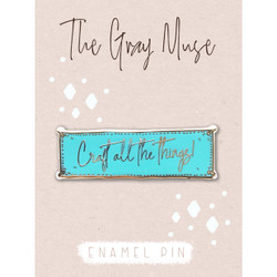 Craft All the Things (Turquoise) Magnet Pin, The Gray Muse Enamel Pins -