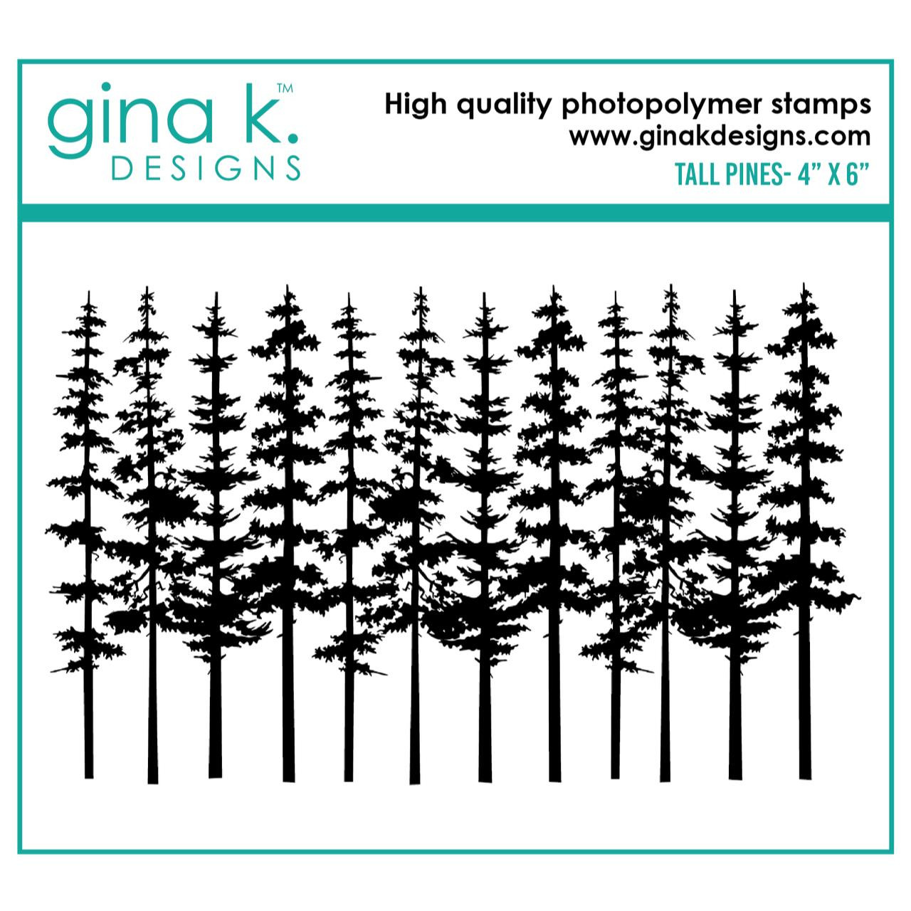 Tall Pines, Gina K Designs Clear Stamps - 609015540510
