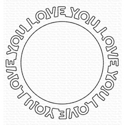 Love You Circle Frame, My Favorite Things Die-Namics - 849923033425