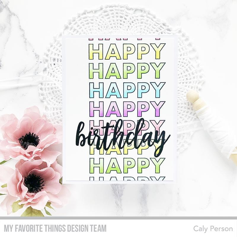 Happy Happy Happy Birthday, My Favorite Things Clear Stamps - 849923034385