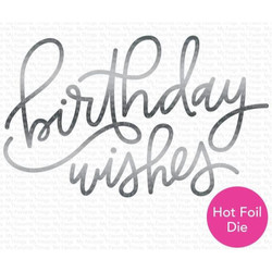 Foiled Birthday Wishes, My Favorite Things Die-Namics - 849923034798
