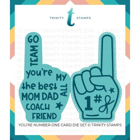 You're Number One Card, Trinity Stamps Dies -