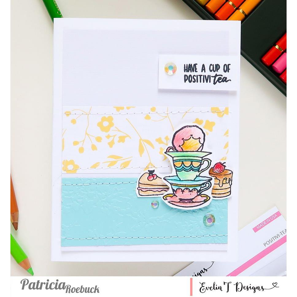 Positivi-Tea, Evelin T Designs Clear Stamps -