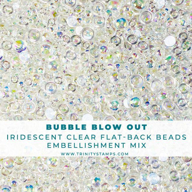 Bubble Blow Out, Trinity Stamps Embellishments -