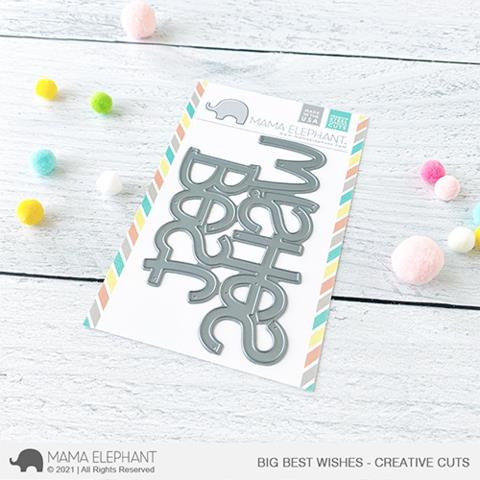 Big Best Wishes, Mama Elephant Creative Cuts -
