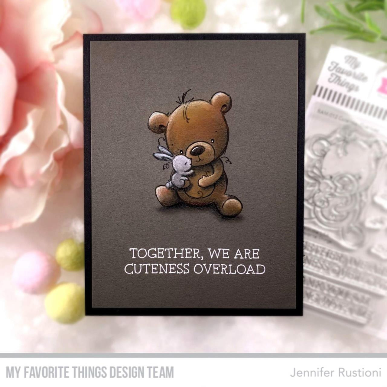Cuteness Overload by Rachelle Anne Miller, My Favorite Things Clear Stamps -
