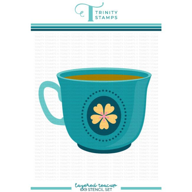 Layered Teacup, Trinity Stamps Stencils -