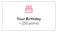 +250 points on Your Birthday