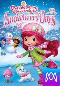 Strawberry Shortcake: Snowberry Days - Vudu SD or iTunes SD via MA (Digital Code)