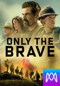 Only the Brave - Vudu SD or iTunes SD via MA (Digital Code)