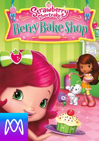 Strawberry Shortcake: Berry Bake Shop - Vudu SD or iTunes SD via MA - (Digital Code)