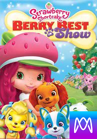 Strawberry Shortcake: Berry Best in Show - Vudu HD or iTunes HD via MA - (Digital Code)