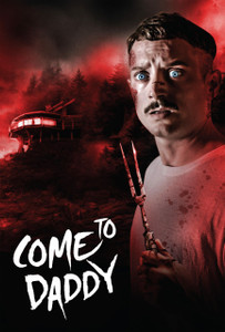 Come to Daddy - Vudu HD - (Digital Code) EARLY RELEASE!