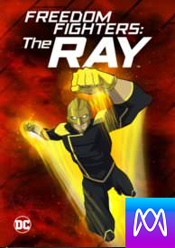 Freedom Fighters: The Ray (DC) - Vudu HD - (InstaWatch)