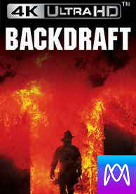 Backdraft - Vudu 4K or iTunes 4K via MA - (Digital Code)