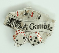 Life is gamble small buckle