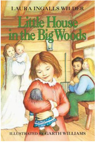 Little House in the Big Woods- hard cover
