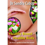 Healthy Bowel Healthy Body Book - Dr Sandra Cabot