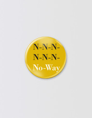SIX Button Badge - No Way