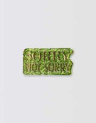 SIX Glitter Pin - Sorry Not Sorry