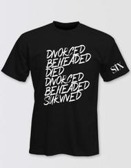 SIX Divorced Beheaded Died T-Shirt