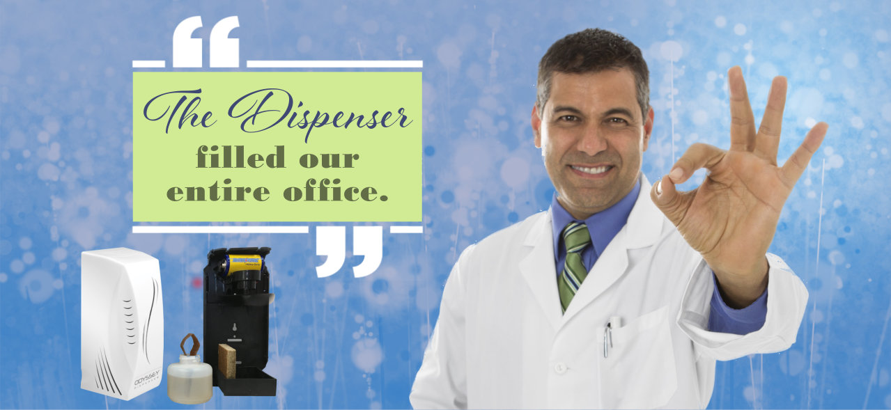 Dentist: The dispenser filled our entire office.