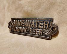 Save Water Drink Beer Plaque