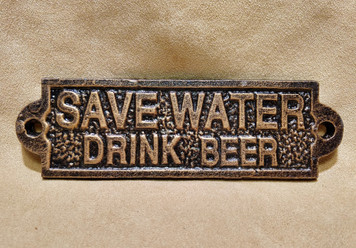 Save Water Drink Beer Plaque