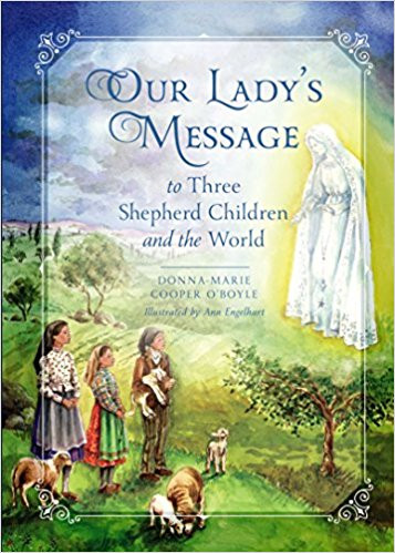 Our Lady's Message to Three Shepherd Children and the World by Donna-Marie Cooper O'Boyle