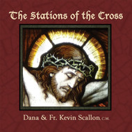 THE STATIONS OF THE CROSS CD - DANA & FR. KEVIN SCALLON