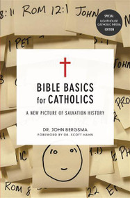 Bible Basics for Catholics A New Picture of Salvation History By Dr. John Bergsma