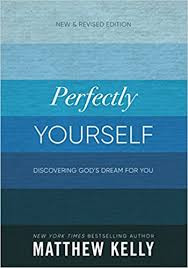 PERFECTLY YOURSELF By Matthew Kelly--LIMITED QUANTITY