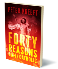 FORTY REASONS WHY I AM A CATHOLIC
