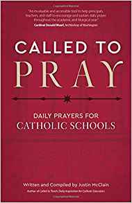 Called to Pray: Daily Prayers for Catholic Schools