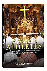Apostolic Athletes: 11 Priests and Bishops Reveal How Sports Helped Them Follow Christ's Call