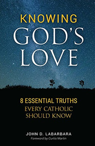 Knowing God's Love: 8 Essential Truths Every Catholic Should Know