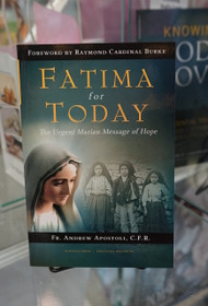 Fatima For Today by Fr. Andrew Apostoli