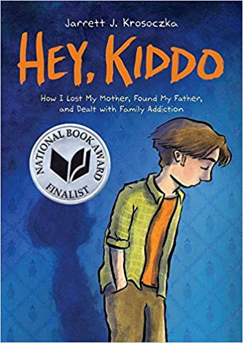 Hey, Kiddo by Jarrett Krosoczka (National Book Award Finalist)