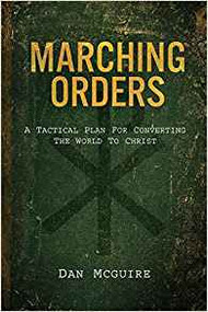 Marching Orders: A Tactical Plan for Converting the World to Christ - 50% off