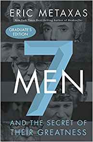 7 Men and the Secret of Their Greatness by Eric Metaxas