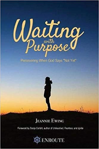 Waiting with Purpose by Jeannie Ewing