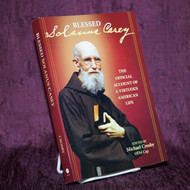 Blessed Solanus Casey: The Official Account of a Virtuous American Life