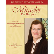 Miracles Do Happen (Audio Book) by Sr. Briege McKenna, O.S.C.