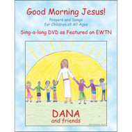 Good Morning Jesus! DVD by Dana