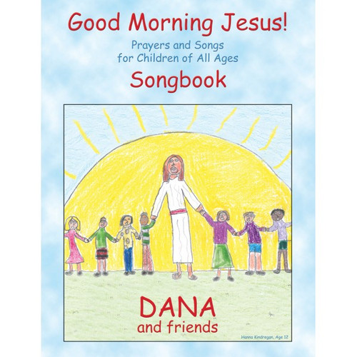 Good Morning Jesus! Songbook by Dana