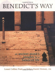 Benedict's Way: An Ancient Monk's Insights for a Balanced Life (1ST ed.)