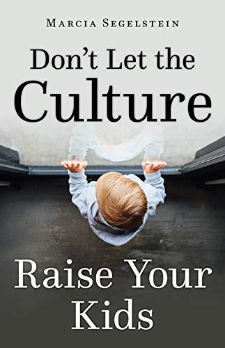 Don't Let the Culture Raise Your Kids