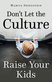 Don't Let the Culture Raise Your Kids
