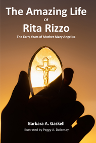 The Amazing Life of Rita Rizzo: The Early Years of Mother Mary Angelica