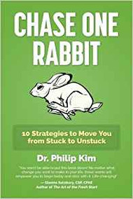 Chase One Rabbit: 10 Strategies to Move You from Stuck to Unstuck